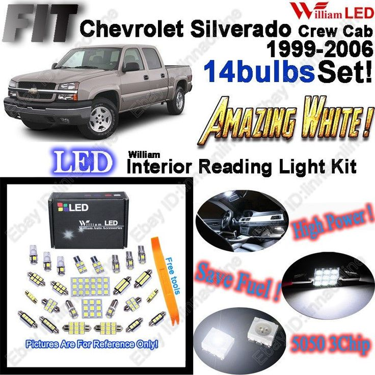 14 Bulbs White LED Interior Light Kit For Chevrolet Silverado Crew Cab 1999-2006 | eBay Motors, Parts & Accessories, Car & Truck Parts | eBay!