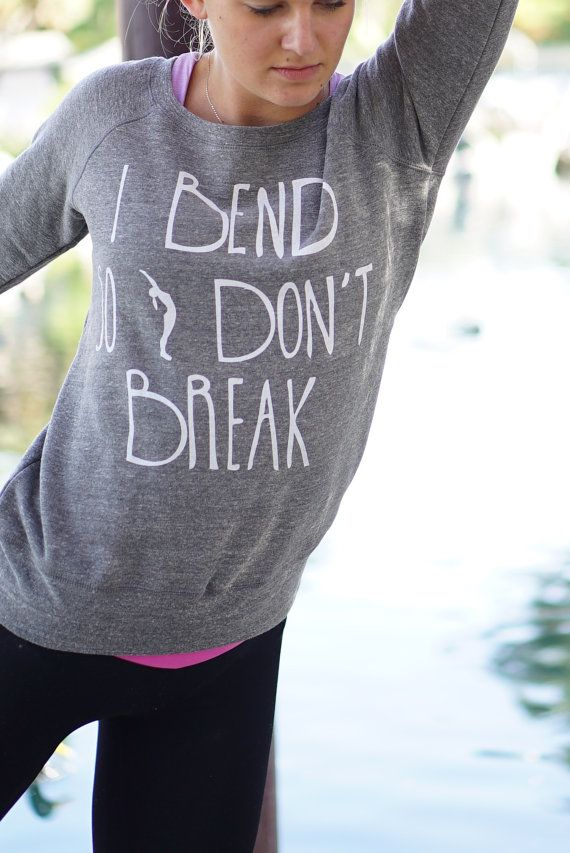 I Bend So I don't Break - Yoga Sweater by ArimaDesigns.etsy.com