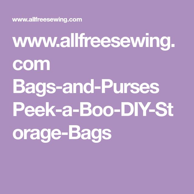 www.allfreesewing.com Bags-and-Purses Peek-a-Boo-DIY-Storage-Bags