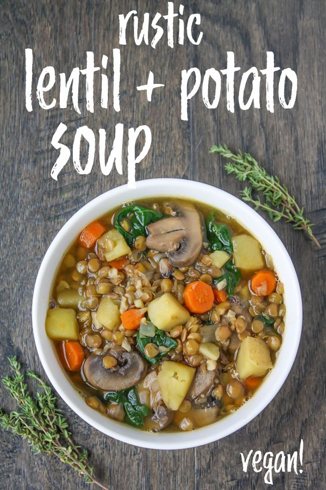 Rustic Lentil Potato Soup Easy Vegan The Garden Grazer Recipe Healthy Recipes Lentil Recipes Lentil Potato Soup