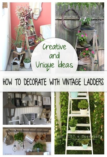 Creative and unique ideas how to decorate with vintage for Ladder house decor