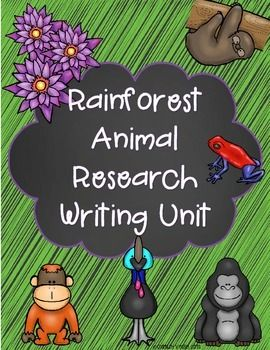 Rainforest Research Informative Writing Unit- students will research using websites and books about their animals before creating their own booklet about the animal.