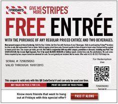TGI Fridays: BOGO Free Entree Printable Coupon http://www.pinterest.com/TakeCoupons/tgi-fridays-coupons/