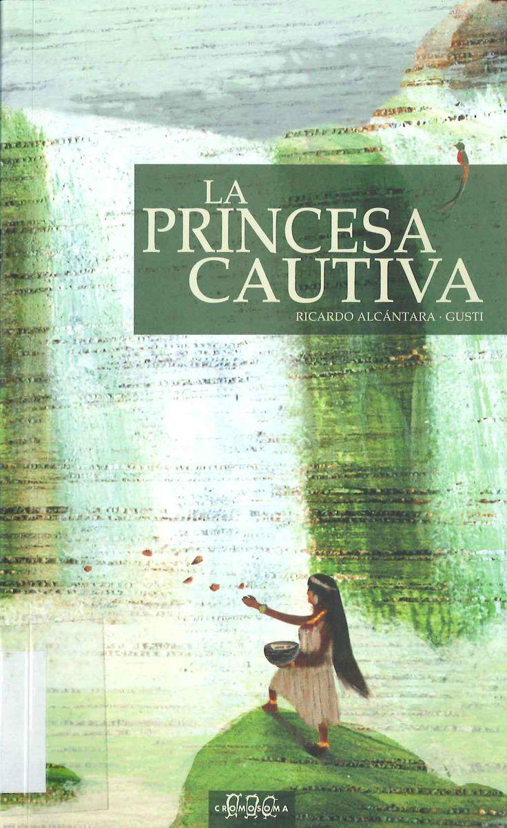 La princesa cautiva de Ricardo Alcántara; ilustraciones de Gusti. Publicado por Cromosoma, 2009.