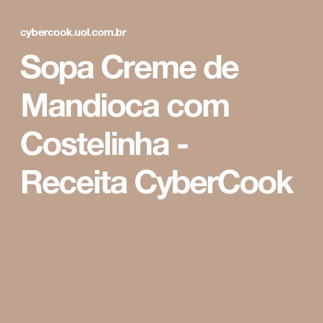Sopa Creme de Mandioca com Costelinha - Receita CyberCook