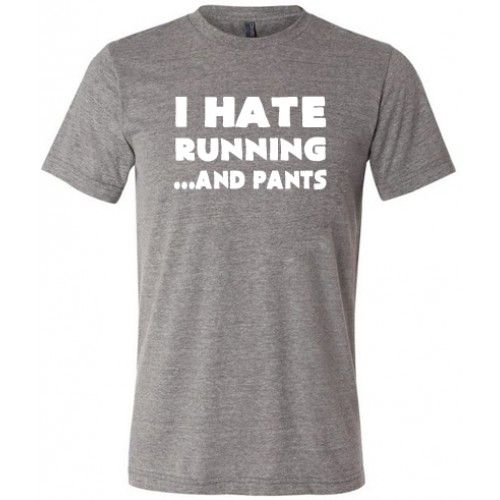 I Hate Running And Pants Mens