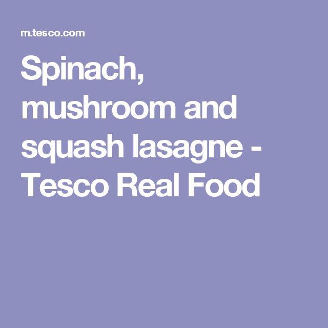 Spinach, mushroom and squash lasagne - Tesco Real Food