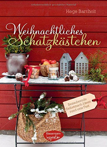 Weihnachtliches Schatzkästchen: Bezaubernde Selbstmach-Ideen rund ums Fest by Hege Barnholt http://www.amazon.de/dp/3572081181/ref=cm_sw_r_pi_dp_ZqbKwb0KJ1SCW