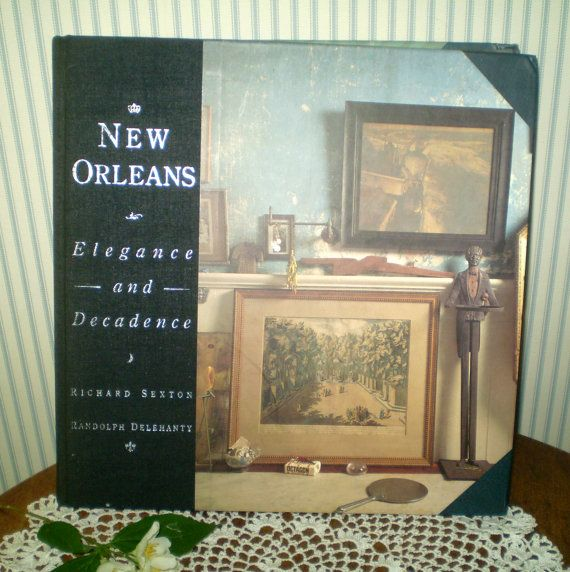 New Orleans Book- New Orleans Elegance and Decadence- Pre Hurricane Katrina glory days- 1993 New Orleans Design book