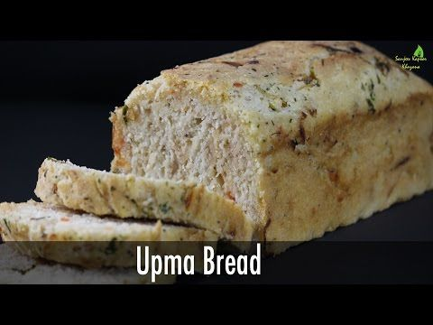 Upma Bread   Sanjeev Kapoor Khazana - YouTube