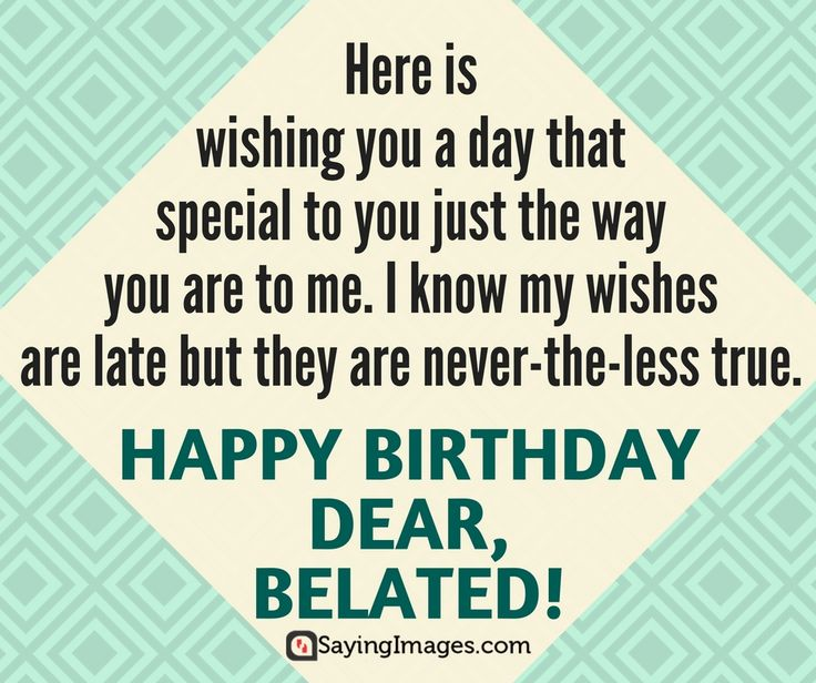1000+ Images About Belated Birthday Wishes & Quotes On