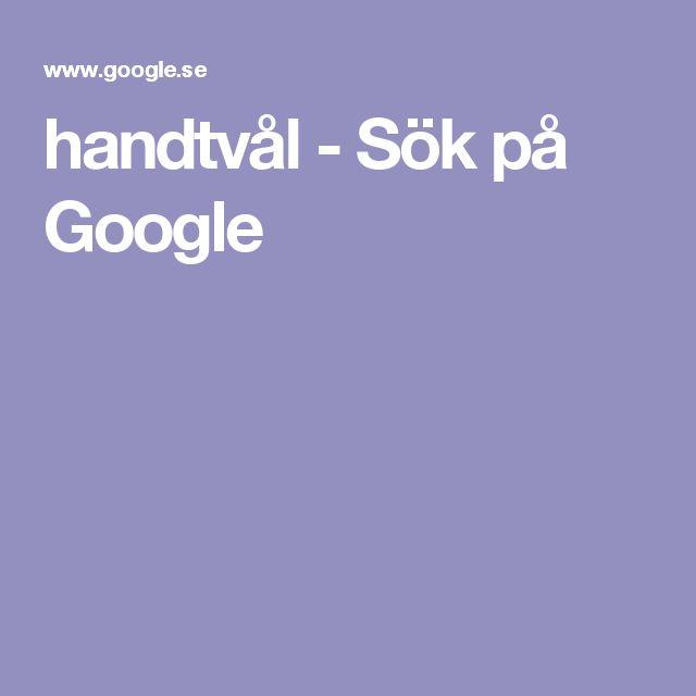handtvål - Sök på Google
