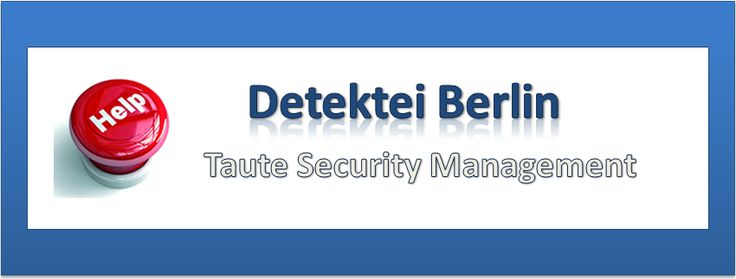 Detektei Berlin Taute Security Management - Banner!