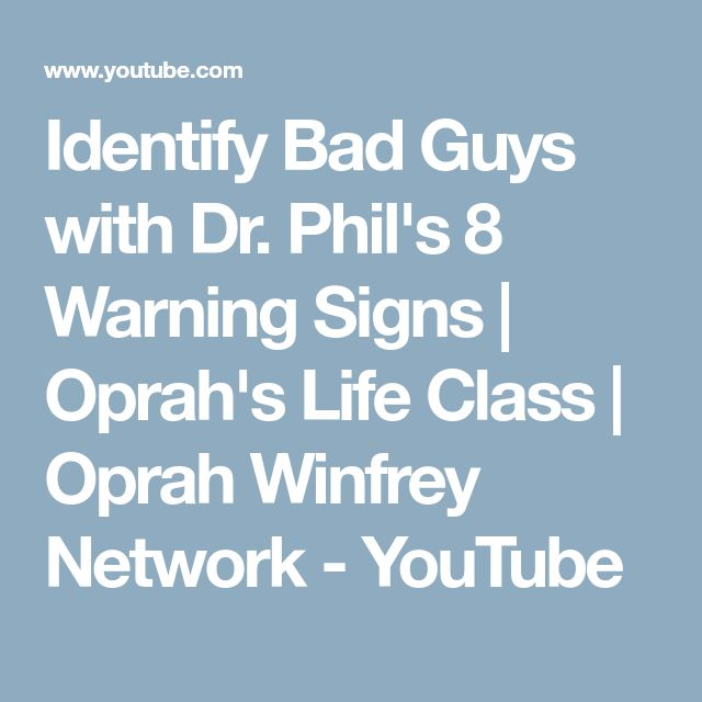 Identify Bad Guys with Dr. Phil's 8 Warning Signs | Oprah's Life Class | Oprah Winfrey Network - YouTube