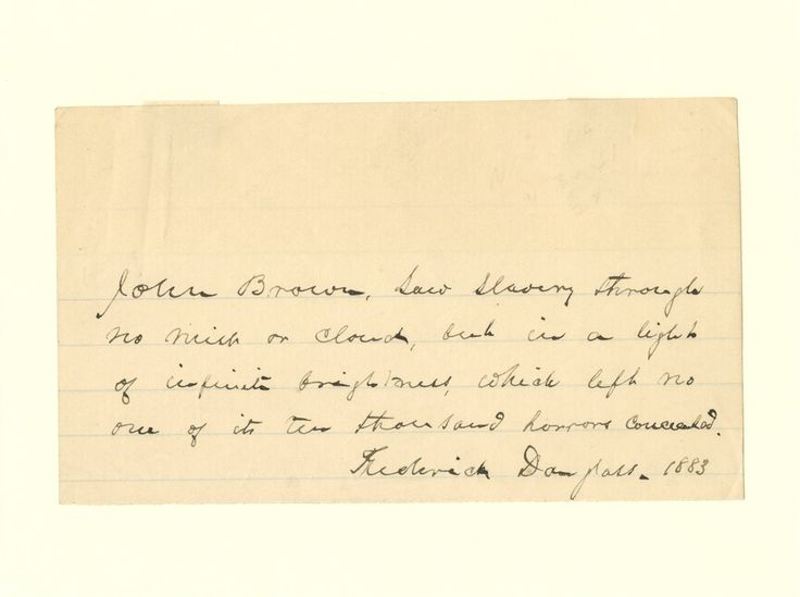SLAVERY AND THE CIVIL WAR: Selections From a Private Collection. Frederick Douglass, Autograph note regarding John Brown, 1883.