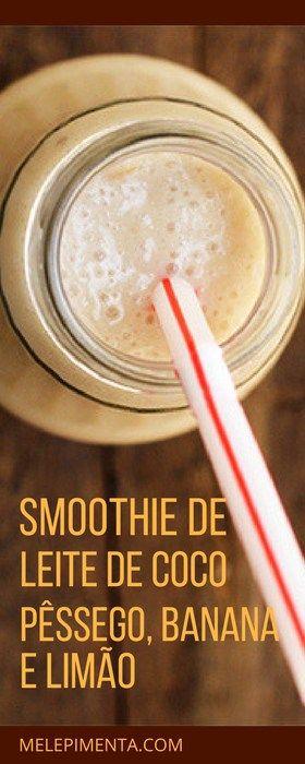 Os smoothies são uma delícia, principalmente agora que o verão está chegando, eles são geladinhos, nutritivos e muito saborosos. Confira a receita desse Smoothie de leite de coco, pêssego, banana e limão.