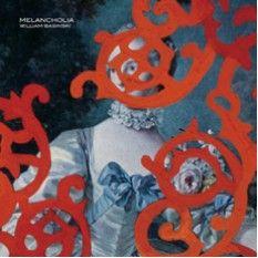 William Basinski - Melancholia (own)