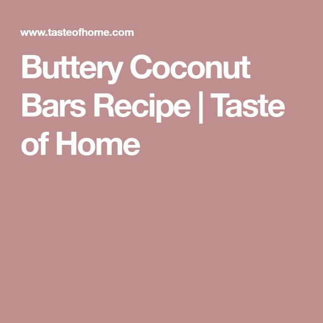Buttery Coconut Bars Recipe | Taste of Home