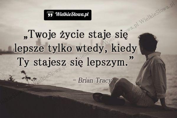 Twoje życie staje się... #Tracy-Brian,  #Motywujące-i-inspirujące, #Życie