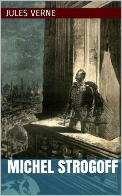 Michel Strogoff est un roman d'aventures historique de l'écrivain français Jules Verne (1828 - 1905).