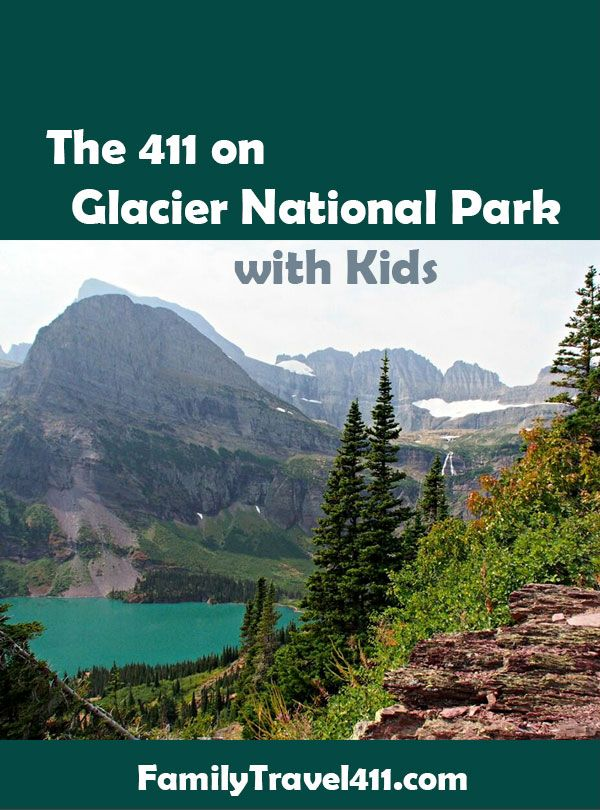 The 411 on Glacier National Park with Kids | Family Travel 411