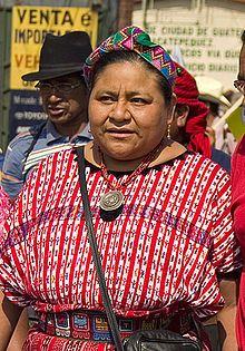 Rigoberta Menchú Tum (Uspantán, 9 de enero de 1959) es una líder indígena guatemalteca, miembro del grupo maya quiché, defensora de los derechos humanos; embajadora de buena voluntad de la UNESCO y ganadora del Premio Nobel de la Paz (1992) y el Premio Príncipe de Asturias de Cooperación Internacional (1998).