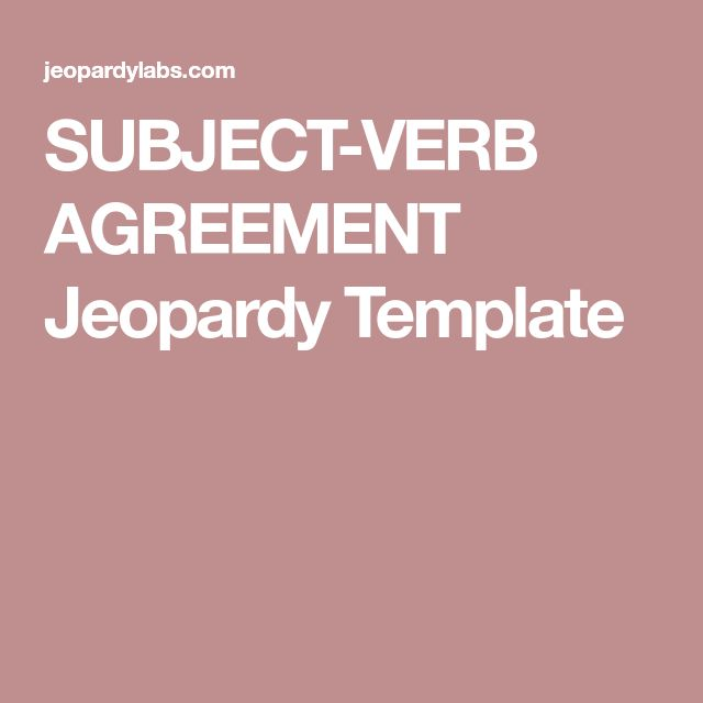 SUBJECT-VERB AGREEMENT Jeopardy Template