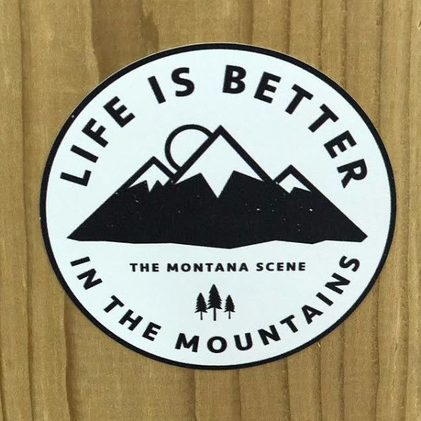 Life is Better in the Mountains, and make sure everyone knows it by slapping this rad sticker on all of your outdoor adventure gear! Stickers and printed and cut in house, by us! A Montana Scene Origi