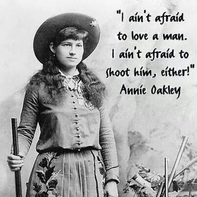 Quotes By Annie Oakley