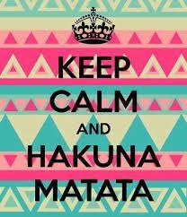 Hakuna Matata :-D ♥