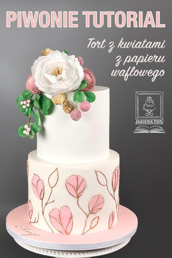Tort Z Piwoniami Z Papieru Waflowego Tutorial Akademiatortu Pl Recipe Cake Wedding Cakes Desserts