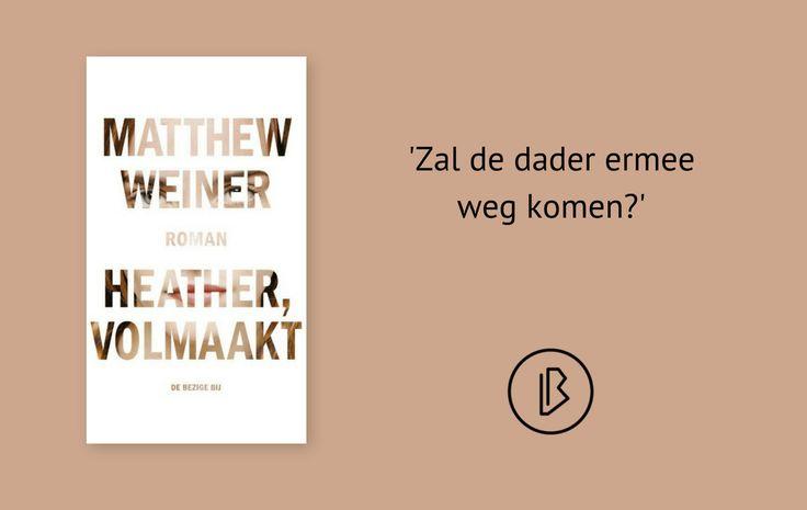 Recensie: Matthew Weiner – Heather, volmaakt  Roman