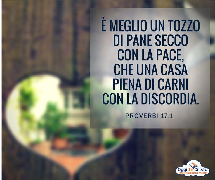 Proverbi 17:1  Il paradiso in casa  Oggi in Cristo