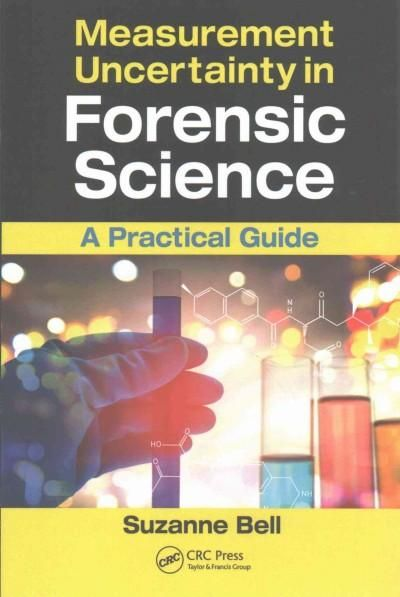 Measurement Uncertainty in Forensic Science: A Practical Guide