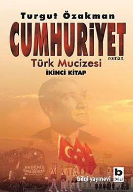 Cumhuriyet: Türk Mucizesi  by Turgut Özakman