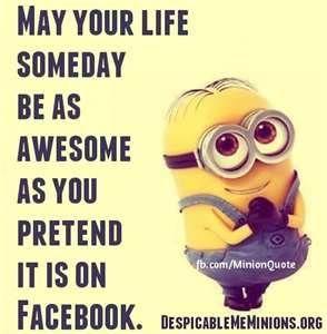 Minions, life on Facebook. See my Minions pins https://www.pinterest.com/search/my_pins/?q=minions