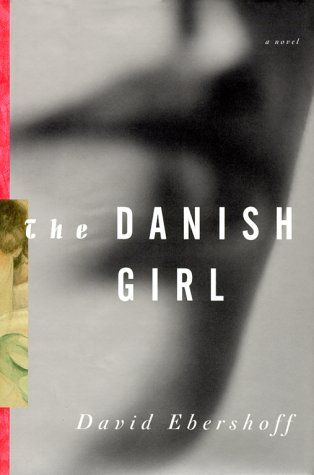 The Danish Girl by David Ebershoff  Highly recommended! I read this book yeaaaars ago. I think it was in 2010 when I first read it. I sold some books 2 years ago and I could never ever sell this one. It's very dear to me, and I like it very much.
