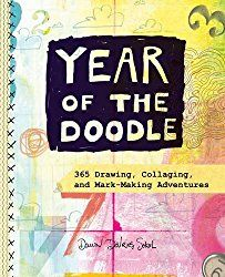 Year of the Doodle: 365 Drawing, Collaging, and Mark-Making Adventures by Dawn DeVries Sokol