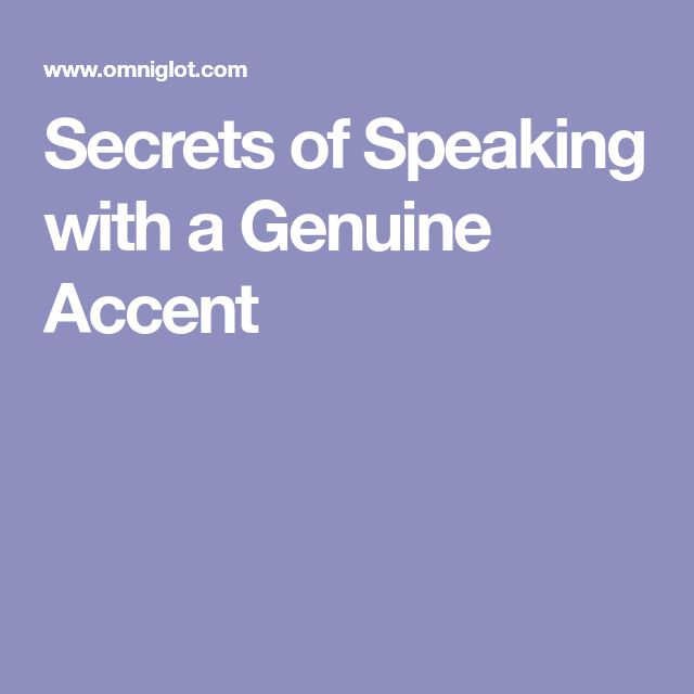 Secrets of Speaking with a Genuine Accent
