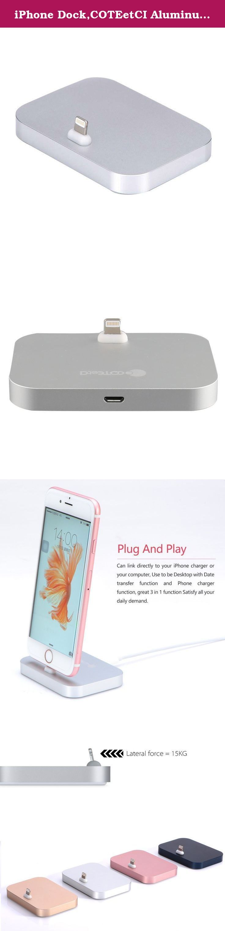 iPhone Dock,COTEetCI Aluminum Lightning Charging Dock for Apple iPhone 6 6S Plus 5 5S (silver). COTEetCI charging dock You can use it to charge and sync any iPhone that has a Lightning connector. Your iPhone sits upright in the dock as it syncs or charges, so it is ideal for a desk or counter top. Even when your iPhone is in an Apple-designed case, it is easy to dock. And you can unlock iPhone or use Touch ID without having to remove it from the dock. Here are some ways you can use the...
