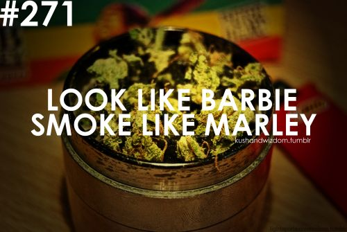 Smoking Weed Quotes And Sayings | barbie smoke marley ...