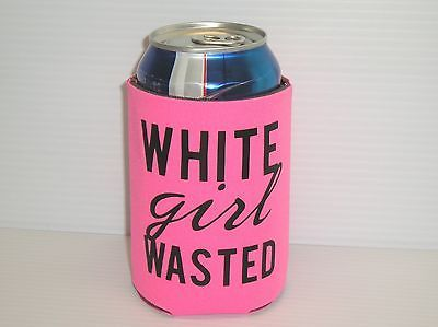 PINK WHITE GIRL WASTED KOOZIE - CAN BEER BOTTLE PARTY ANIMAL COZY COOZIE KOOZY