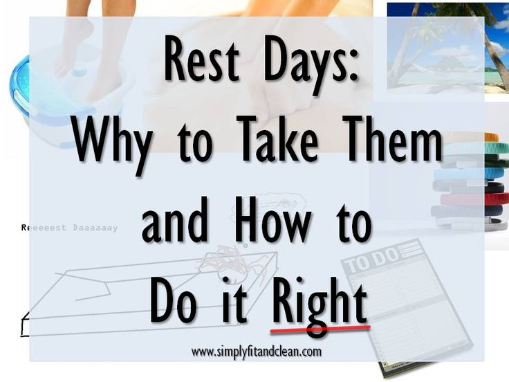 Rest Days: Why to Take Them and How to Do it Right simplyfitandclean
