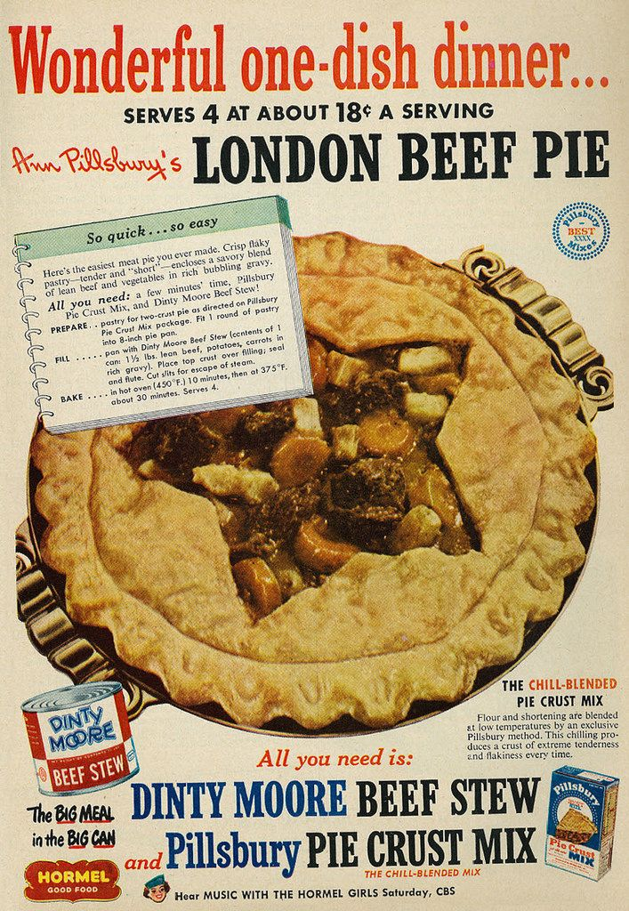1952  Dinty Moore Beef Stew & Pillsbury Pie Crust Mix, One-Dish Dinner, London Beef Pie | Flickr - Photo Sharing!