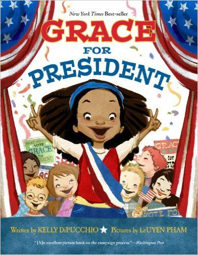 Grace for President: Kelly S. DiPucchio, LeUyen Pham: 9781423139997: Amazon.com: Books