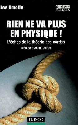 Lee Smolin - Rien ne va plus en physique ! (2007)