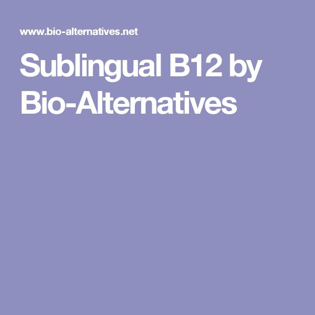 Sublingual B12 by Bio-Alternatives