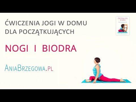 Nogi i biodra - Ćwiczenia jogi w domu dla początkujących - YouTube