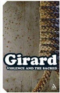 Violence and the sacred René Girard inzichten voor vandaag