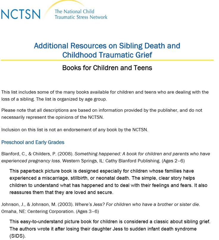 """sibling death and childhood traumatic grief Here is an information guide for sibling death and childhood traumatic grief cancernet provides a helpful article to help people understand """"grieving the loss of a sibling"""" to be """"bereaved"""" literally means """"to be torn apart"""" and """"to have special needs."""